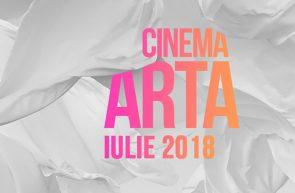 Luna iulie la Cinema Arta: premiere europene şi documentare românești cu invitaţi speciali